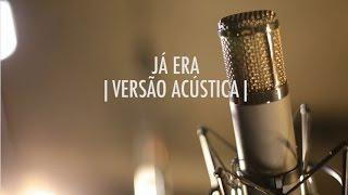 Baixar Já Era | Versão Acústica | EP Vitor Kley