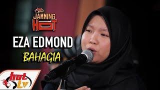 EZA EDMOND - Bahagia JAMMING HOT ( LIVE )