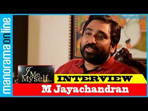M. Jayachandran I Me Myself | Manorama Online