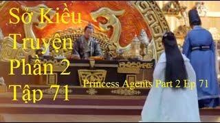 Sở Kiều Truyện PHẦN 2 -Tập 71- Princess Agents Part 2 - Tinh Ngoai - Tiêu Ngọc cầu thân Nguyệt Ca ư?
