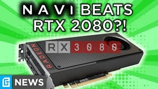Navi RX 3080 Beats RTX 2080 Now, 3rd Gen Ryzen NEXT MONTH?!