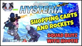 Hysteria | Fortnite Battle Royale  - Shopping Carts and Rockets - Squad Blitz with Hootie