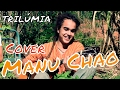 Bongo Bong Manu Chao Cover By TRILÚMIA mp3