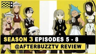 Soul Eater Season 3 Episodes 5 - 8 Review & After Show