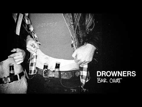 Drowners – Bar Chat (Official)