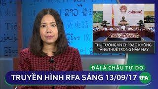 Thời sự sáng 13/9/2017| Thủ tướng VN chỉ định không tăng thuế năm 2017© Official RFA