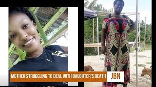 Mother Struggling To Deal With Daughter's Death/JBN