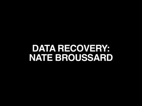DATA RECOVERY : NATE BROUSSARD