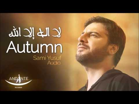 Sami Yusuf - Autumn (La Ilaha Ila Allah) | لا اله إلا الله