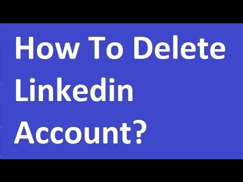 How To Delete Linkedin Account?
