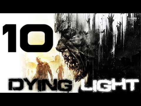 Dying Light - 10.2 - Паркурящий бронепоезд прибыл в депо