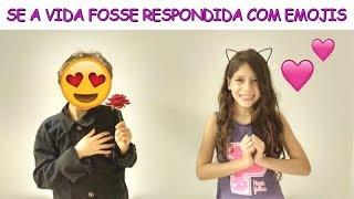 SE A VIDA FOSSE RESPONDIDA COM EMOJIS