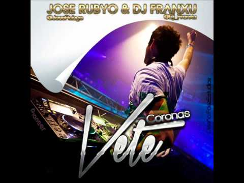 Jose Rubyo&Dj Franxu Presents Coronas - Vete ( Remix )