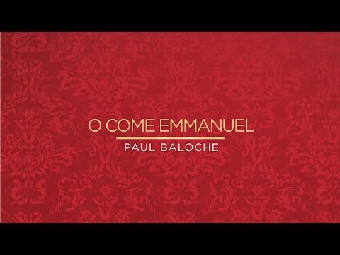 o Come Emmanuel From Paul Baloche (official Resource Video) video