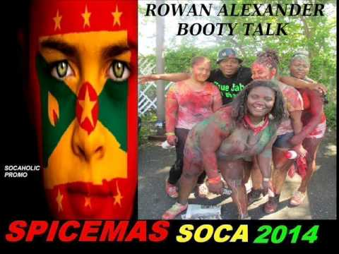 [new Spicemas 2014] Rowan Alexander - Booty Talk - Grenada Soca 2014 video