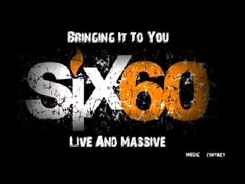 Six 60 - Someone To Be Around