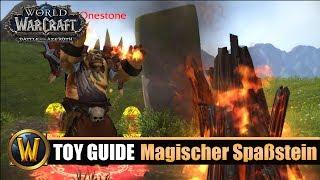 [WOW] Spielzeug Guide #122: Magischer Spaßstein