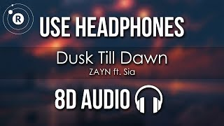ZAYN ft. Sia - Dusk Till Dawn (8D AUDIO)