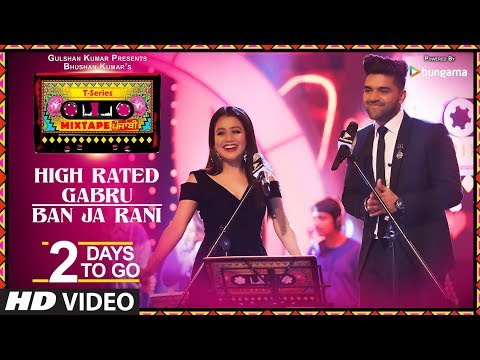 T-Series Mixtape Punjabi: High Rated Gabru/Ban Ja Rani | 2 Days to Go |  Neha Kakkar & Guru Randhawa