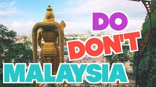 MALAYSIA // Ten Do's & Don'ts for Your Trip!