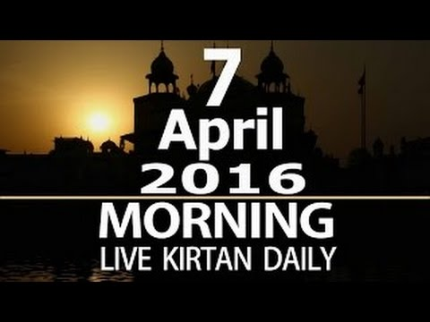 Live Kirtan From Golden Temple Amritsar Today Now 7  April 2016- live kirtan daily