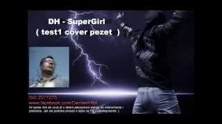 DH - SuperGirl ( test1 cover pezet GG 2577275 )