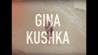 Gina Kushka - Hurtproof