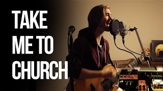 Take Me To Church Acoustic Loop Pedal Cover (Hozier Cover) with Lyrics and Tabs!!!