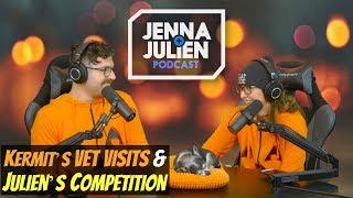 Podcast #252 - Kermit's Vet Visits & Julien's Competition
