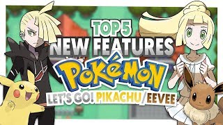 Top 5 New Features for Pokemon Let's Go! Pikachu and Eevee