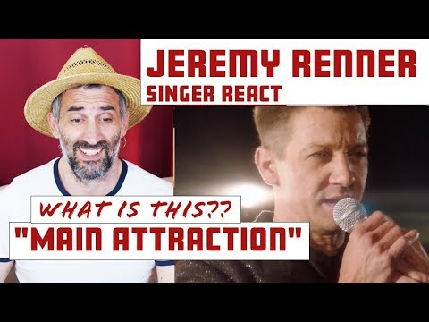 Jeremy Renner - Main Attraction Singer Reaction