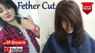 Step By Step Feather Cut Hair Tutorial By Shilpi Bhowmik.