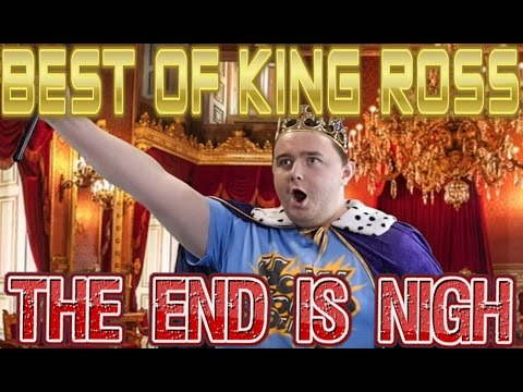 Best Of King Ross End Is Nigh Clip Compilation