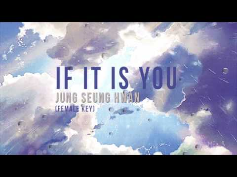 IF IT IS YOU - JUNG SEUNG HWAN (female Key)