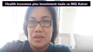 Health insurance plus investment mula sa IMG Kaiser