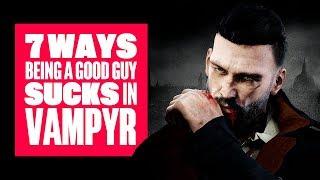 7 Reasons Being A Good Guy in Vampyr Really Sucks - Vampyr PS4 Gameplay