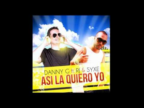 Danny G Feat. RJ & Syxe - Asi La Quiero Yo (Official Audio)