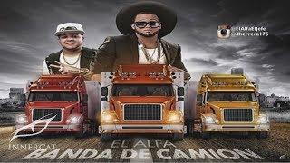 El Alfa El Jefe - Banda De Camion (NUEVO 2016)