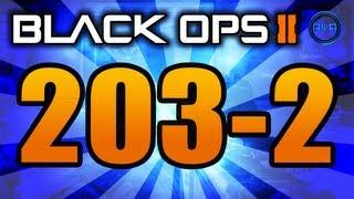 BLACK OPS 2: 203-2 Gameplay - 200+ KILLS! - Call of Duty BO2 Multiplayer Gameplay