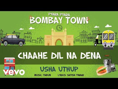 Chaahe Dil Na Dena - Official Full Song | Pyara Pyara Bombay Town | Usha Uthup