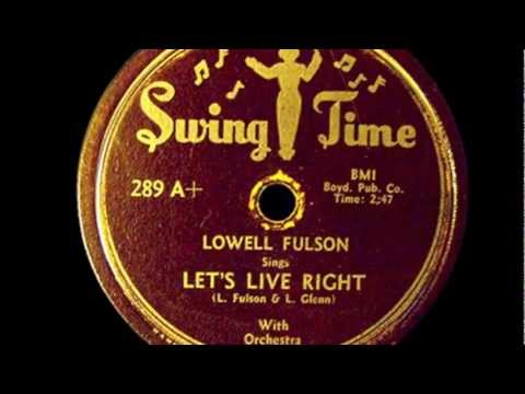Let's Live Right - Lowell Fulson