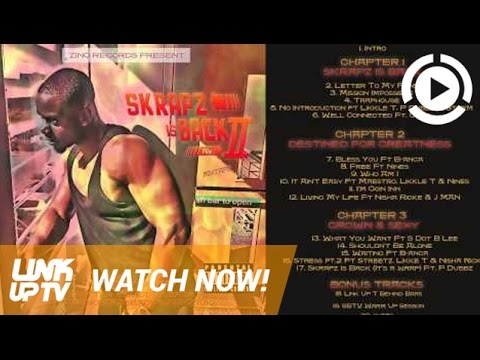 Skrapz is Back Part  2 (FULL MIXTAPE) | Link Up TV