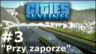 """Cities: Skylines - Scenariusz """"Przy Zaporze"""" Część 3"""
