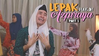 Lepak Dengan Azpiraya 2017 - Part 1