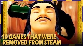 10 STEAM GAMES THAT WERE REMOVED FOREVER