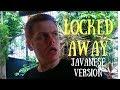 LOCKED AWAY Adam Levine - Javanese Version (Dikrangkeng)
