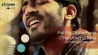 Download Lagu Pal Pal Dil Ke Paas (The Unwind Mix) by Mohammed Irfan Gratis STAFABAND
