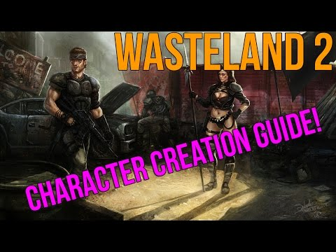 Wasteland 2: Character Creation Guide - Everything You Need To Know To Get Started! video