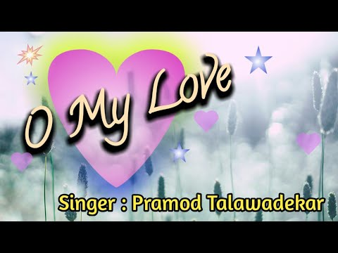 O My Love -  Pramod