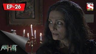 Aahat - 4 - আহত (Bengali) Ep 26 -  Vampires